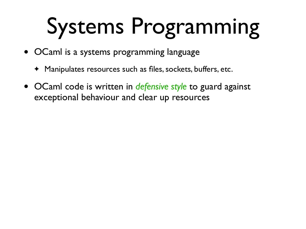 Systems Programming • OCaml is a systems progra...