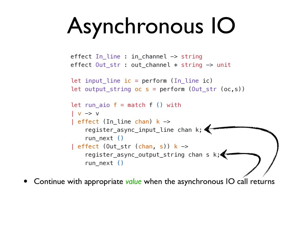 Asynchronous IO let run_aio f = match f () with...