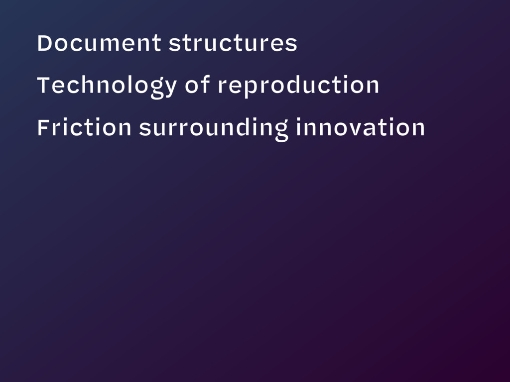 Document structures Technology of reproduction ...
