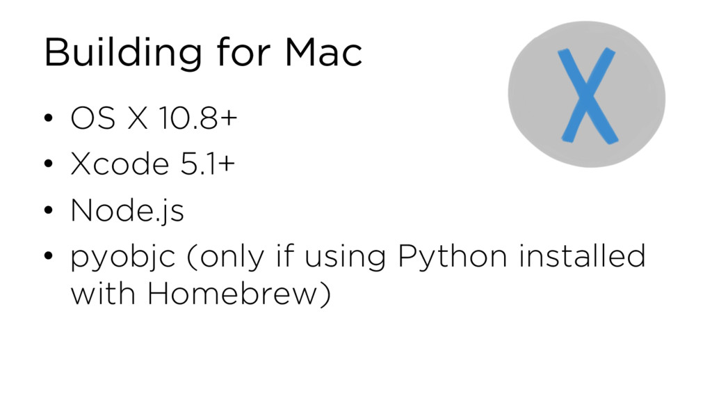 Building for Mac • OS X 10.8+ • Xcode 5.1+ • No...