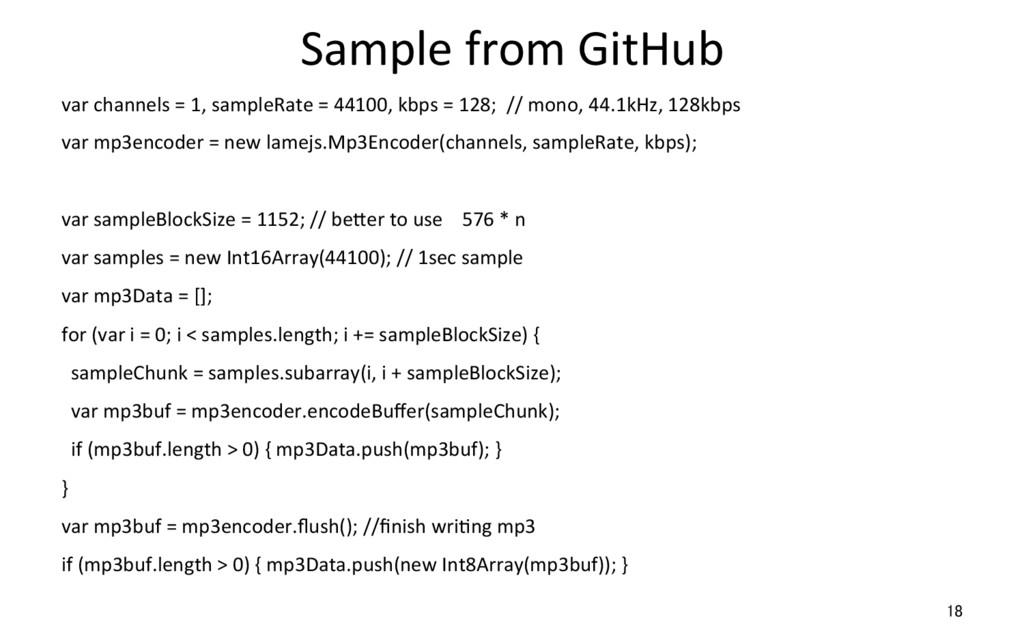 Sample from GitHub var channels = 1, sampleRate...