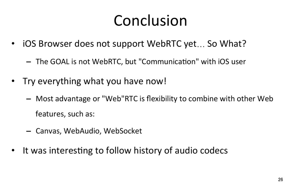 Conclusion • iOS Browser does not support WebR...