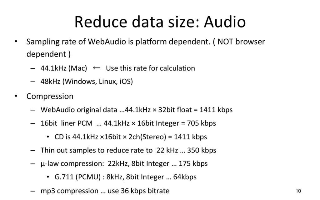 Reduce data size: Audio 10 • Sampling rate of ...