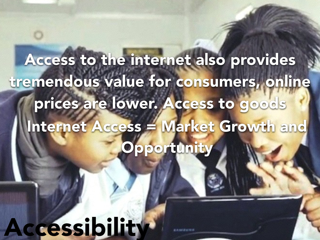Accessibility Internet Access = Market Growth a...