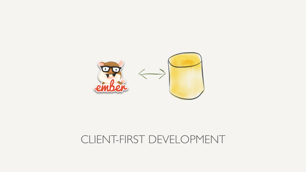 CLIENT-FIRST DEVELOPMENT