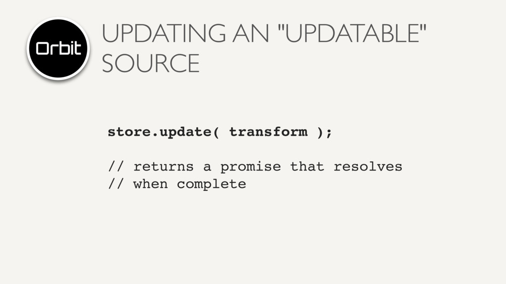 "UPDATING AN ""UPDATABLE"" SOURCE store.update( tr..."