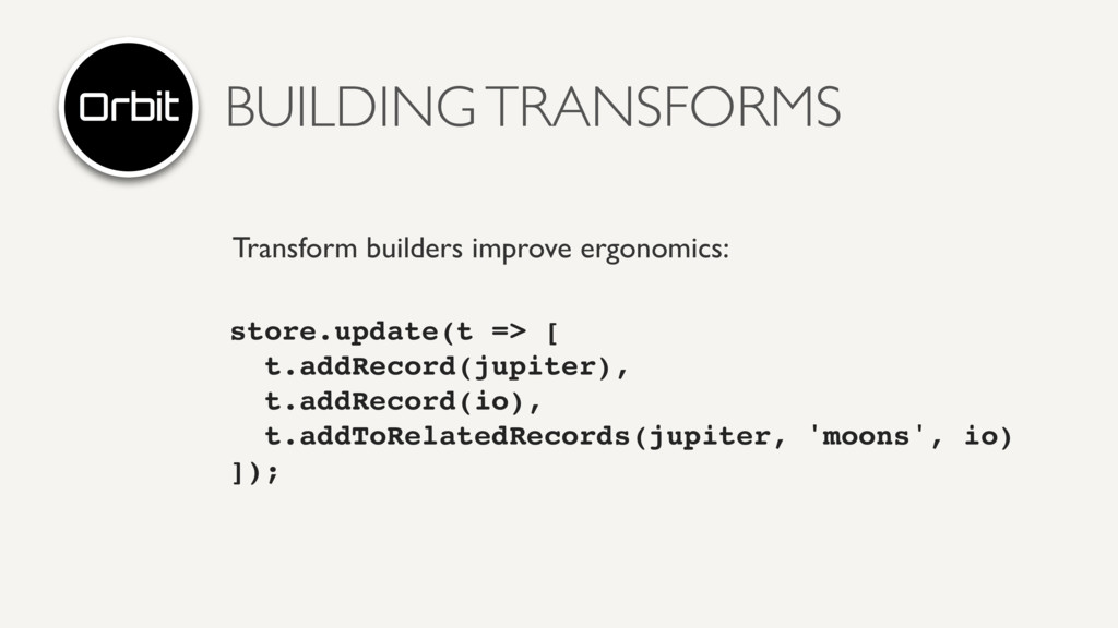 BUILDING TRANSFORMS Transform builders improve ...