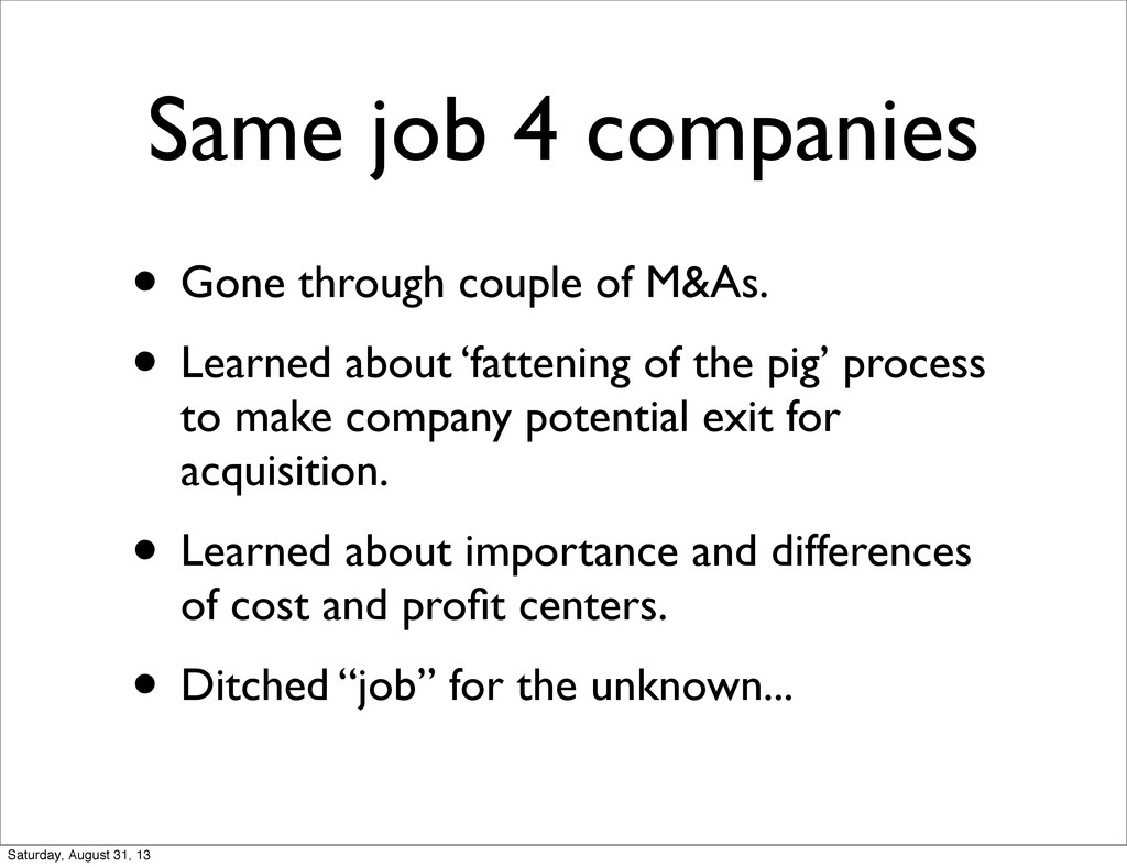 Same job 4 companies • Gone through couple of M...