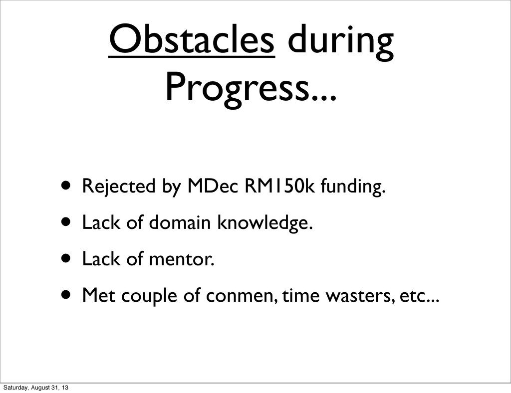 Obstacles during Progress... • Rejected by MDec...