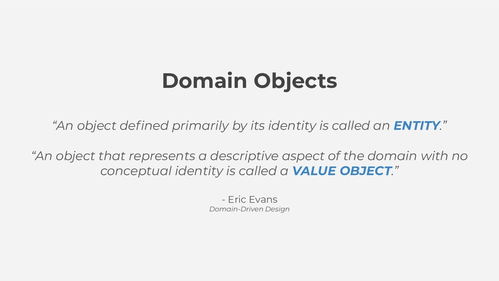"Domain Objects ""An object defined primarily by i..."