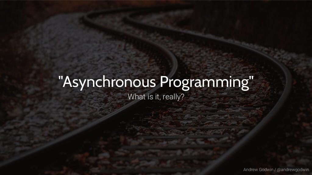"Andrew Godwin / @andrewgodwin ""Asynchronous Pro..."