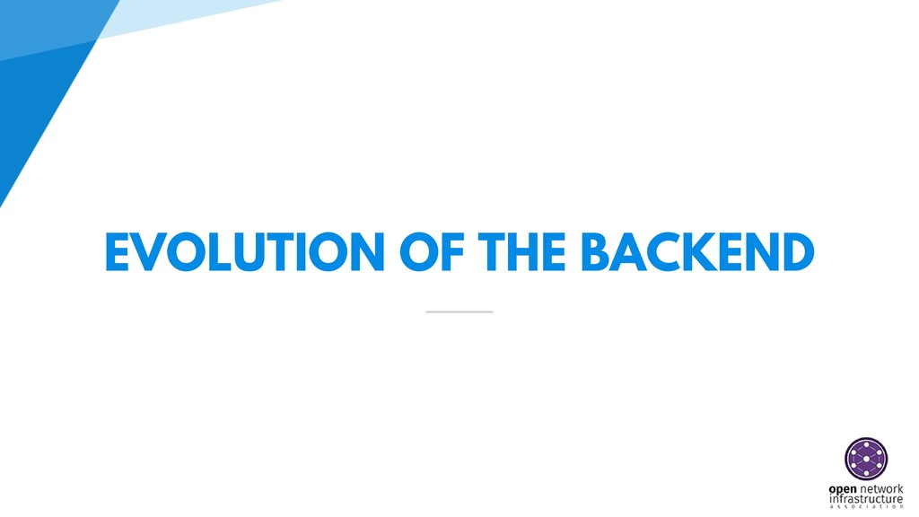 EVOLUTION OF THE BACKEND