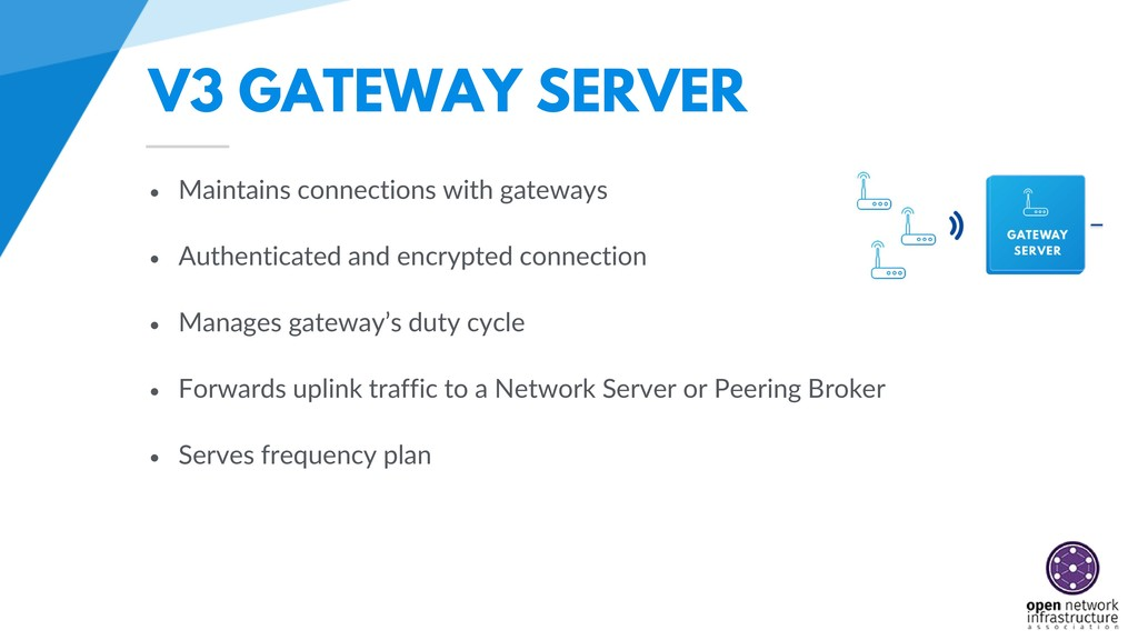 V3 GATEWAY SERVER • Maintains connections with ...