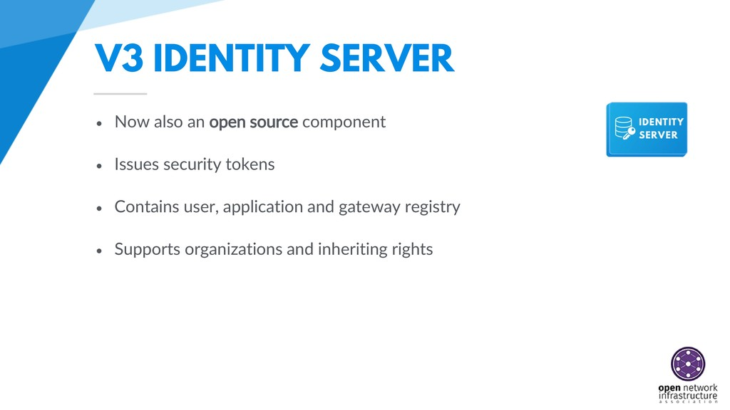 V3 IDENTITY SERVER • Now also an open source co...