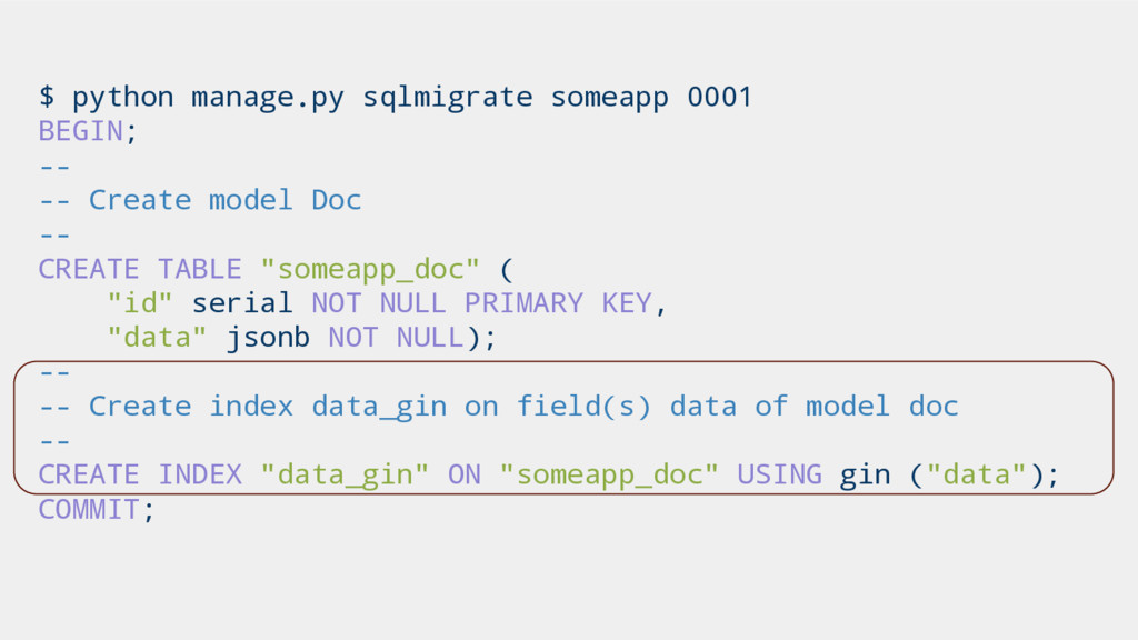 $ python manage.py sqlmigrate someapp 0001 BEGI...