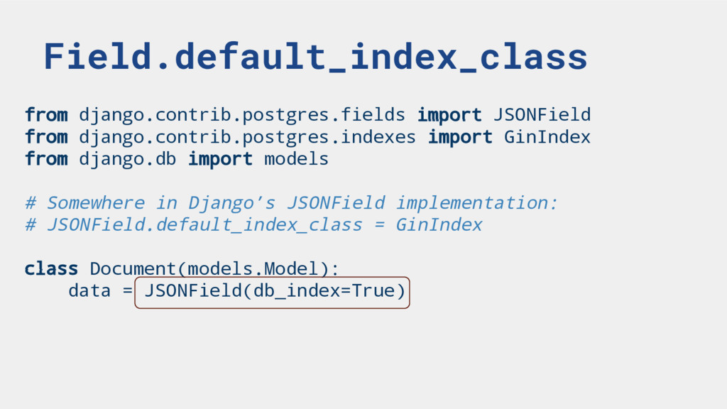 Field.default_index_class from django.contrib.p...