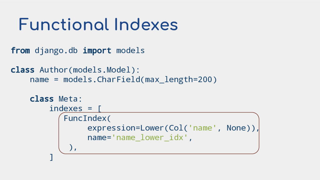 Functional Indexes from django.db import models...