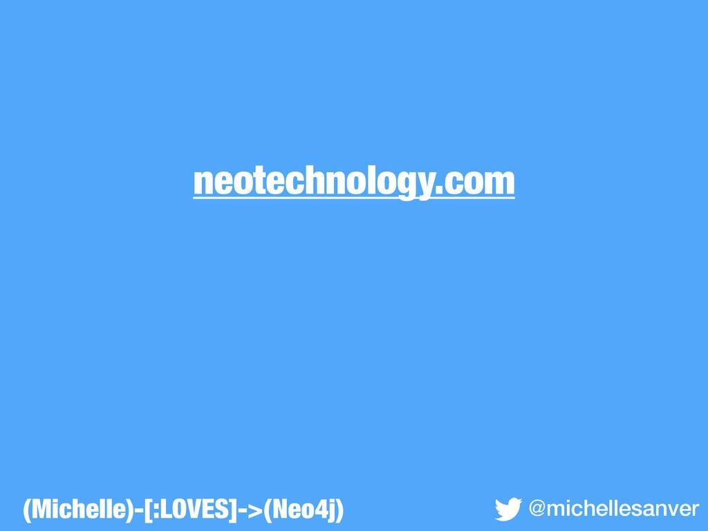 neotechnology.com @michellesanver (Michelle)-[:...