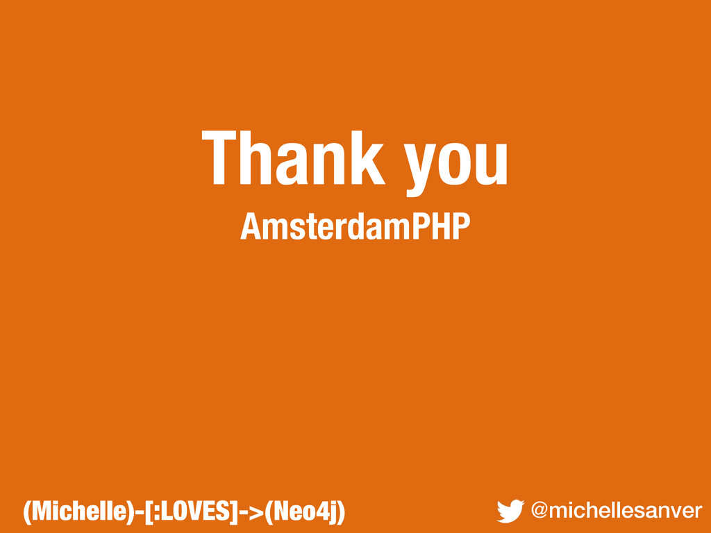 Thank you AmsterdamPHP @michellesanver (Michell...