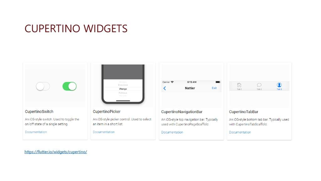 CUPERTINO WIDGETS https://flutter.io/widgets/cu...