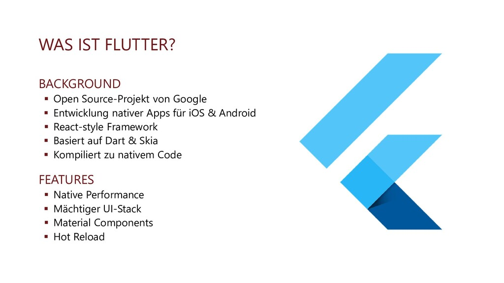 WAS IST FLUTTER? BACKGROUND ▪ Open Source-Proje...