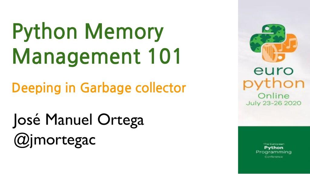 José Manuel Ortega @jmortegac Python Memory Man...
