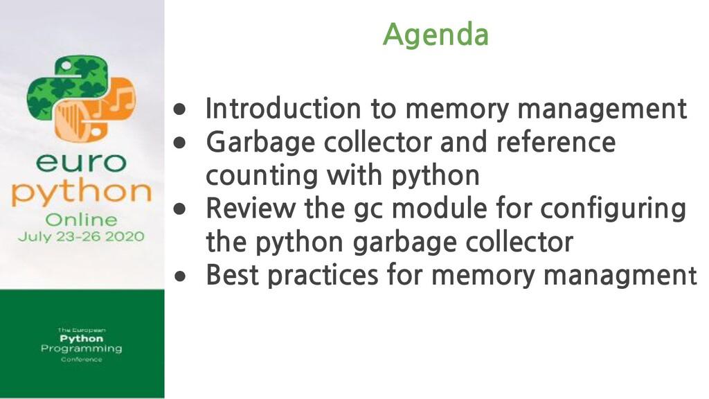 Agenda ● Introduction to memory management ● Ga...