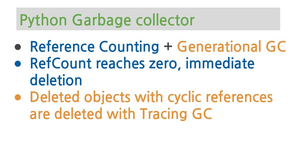 ● Reference Counting + Generational GC ● RefCou...