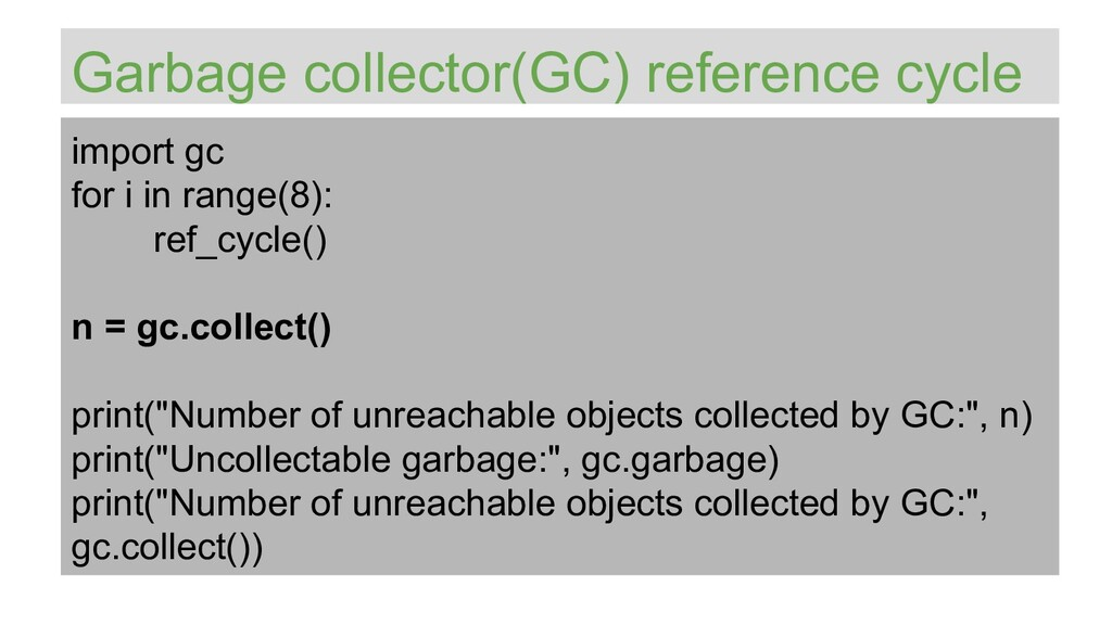 Garbage collector(GC) reference cycle import gc...