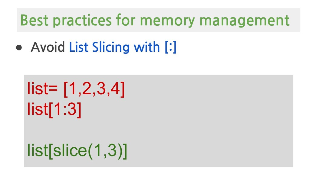 ● Avoid List Slicing with [:] list= [1,2,3,4] l...