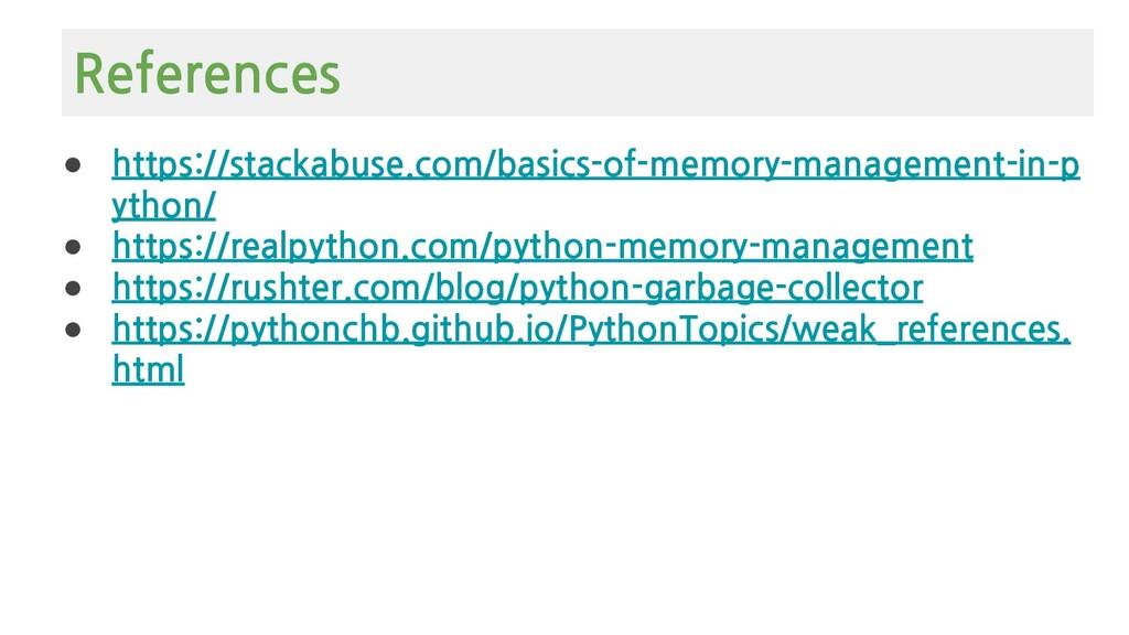 ● https://stackabuse.com/basics-of-memory-manag...