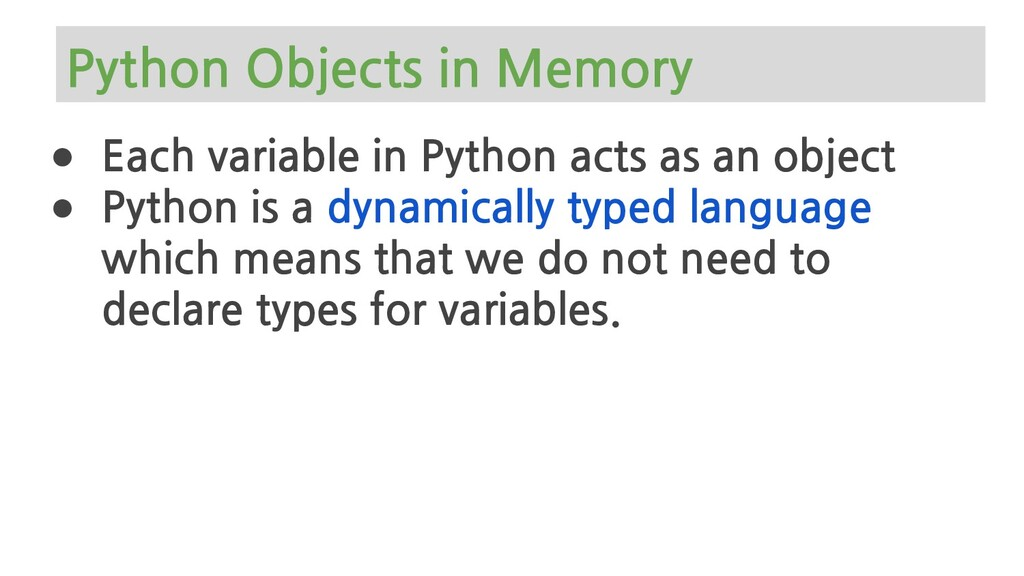 Python Objects in Memory ● Each variable in Pyt...