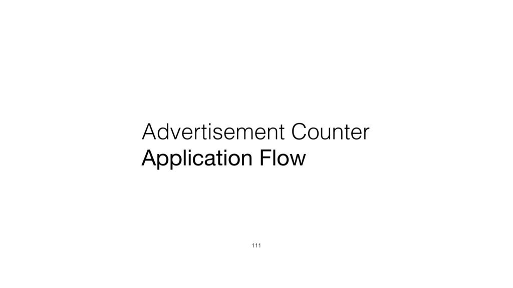 Advertisement Counter Application Flow 111