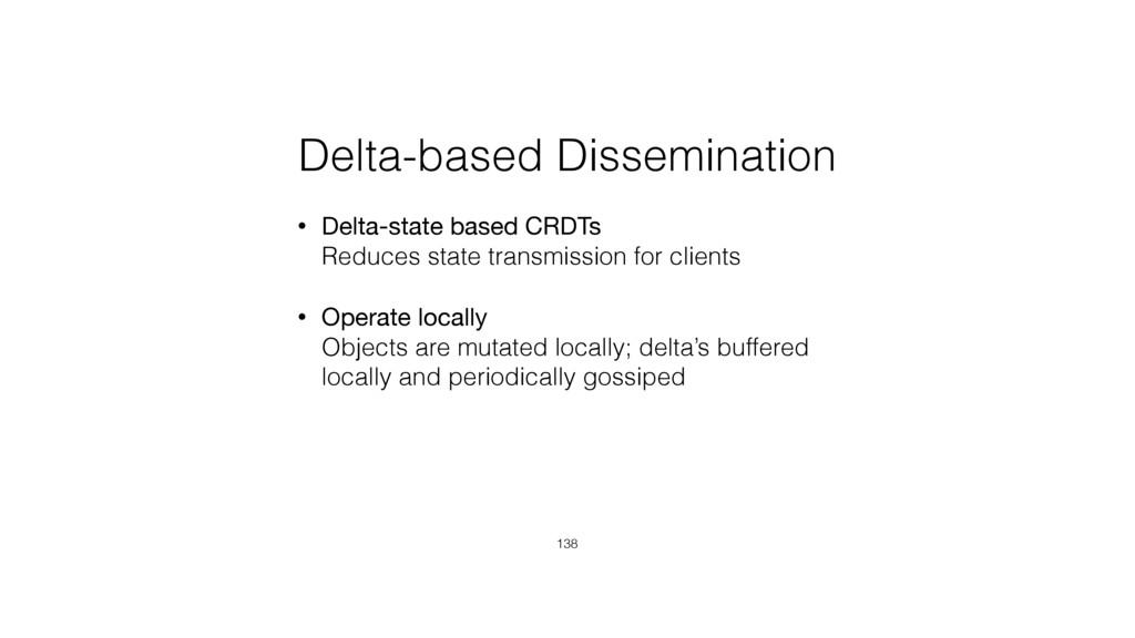 Delta-based Dissemination • Delta-state based C...