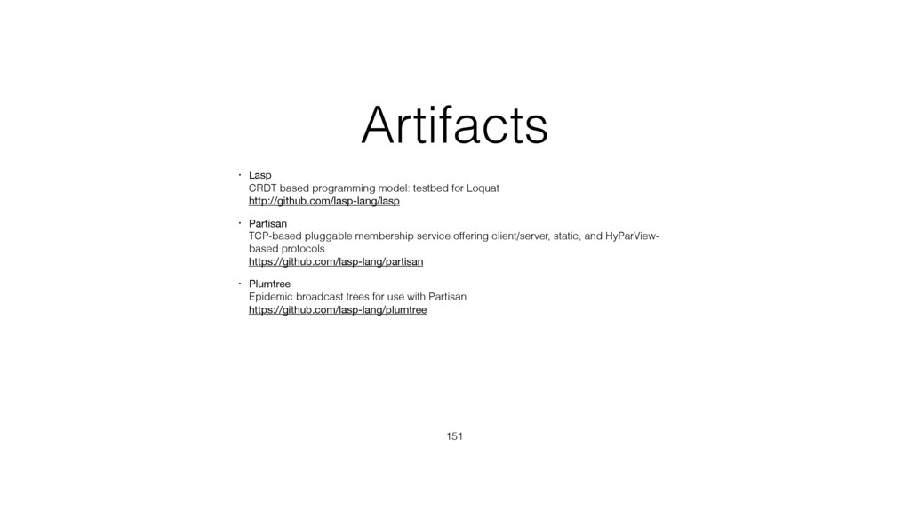 Artifacts • Lasp CRDT based programming model:...