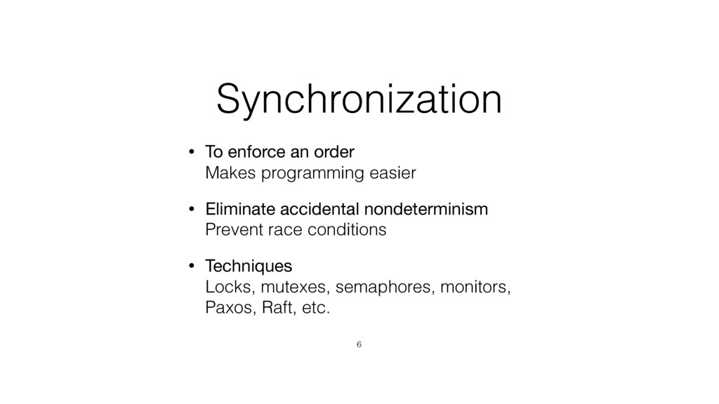 Synchronization • To enforce an order Makes pr...