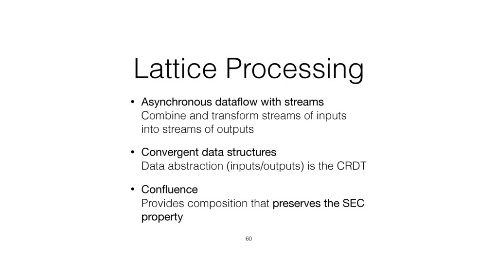 Lattice Processing • Asynchronous dataflow with ...