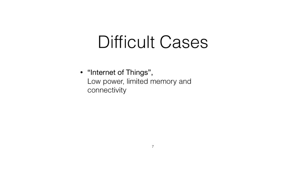 """Difficult Cases • """"Internet of Things"""",  Low po..."""