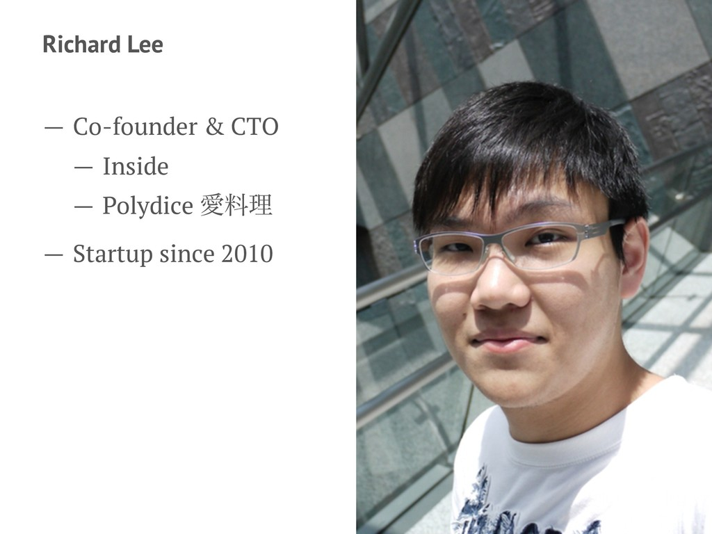 Richard Lee — Co-founder & CTO — Inside — Polyd...