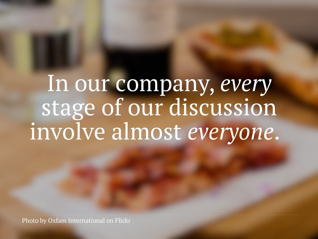 In our company, every stage of our discussion i...