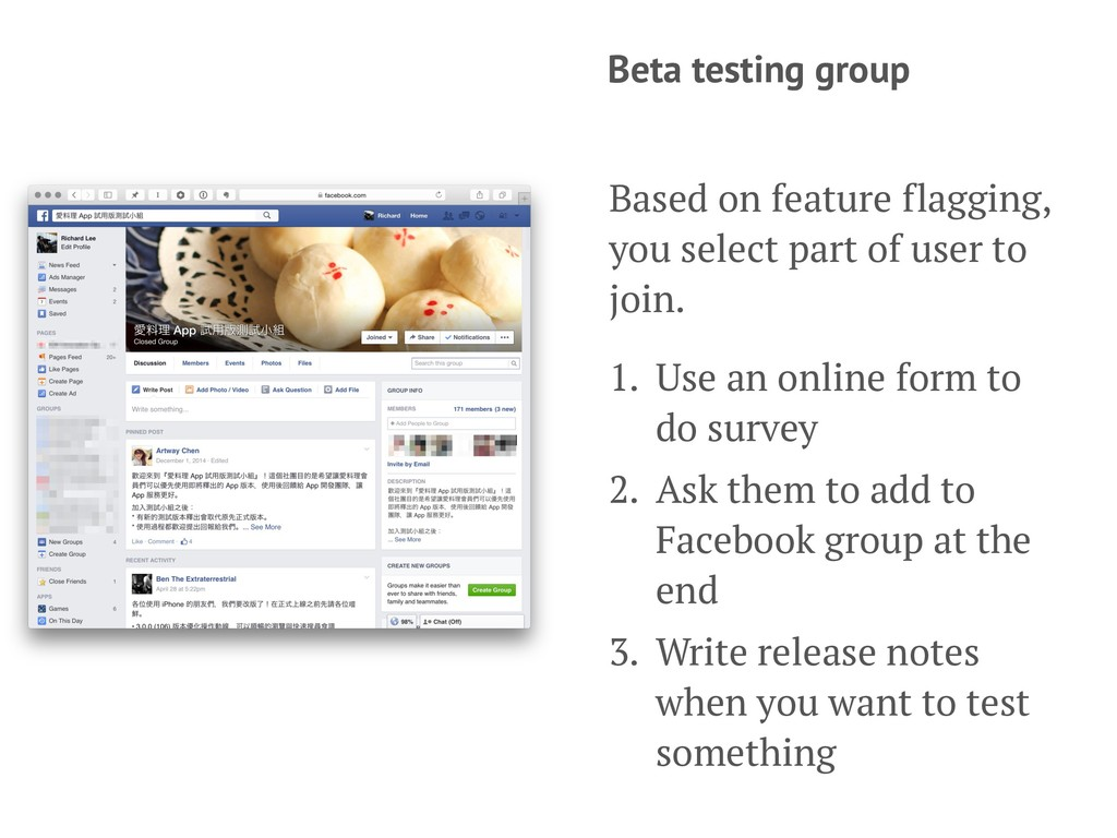 Beta testing group Based on feature flagging, y...