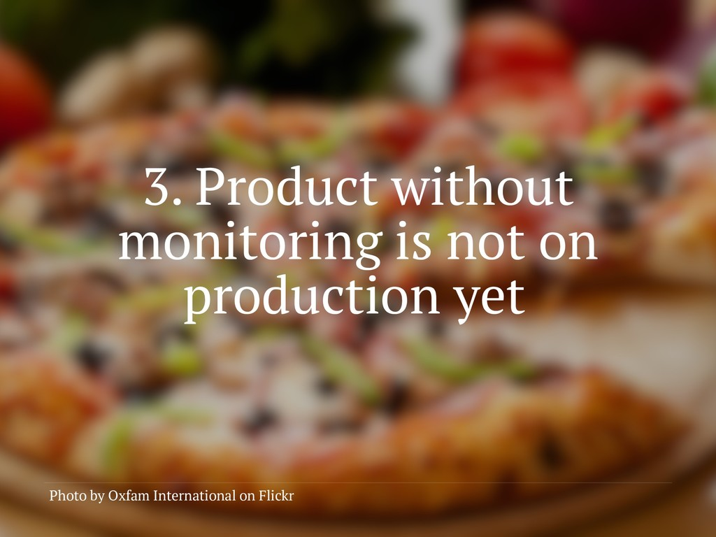 3. Product without monitoring is not on product...