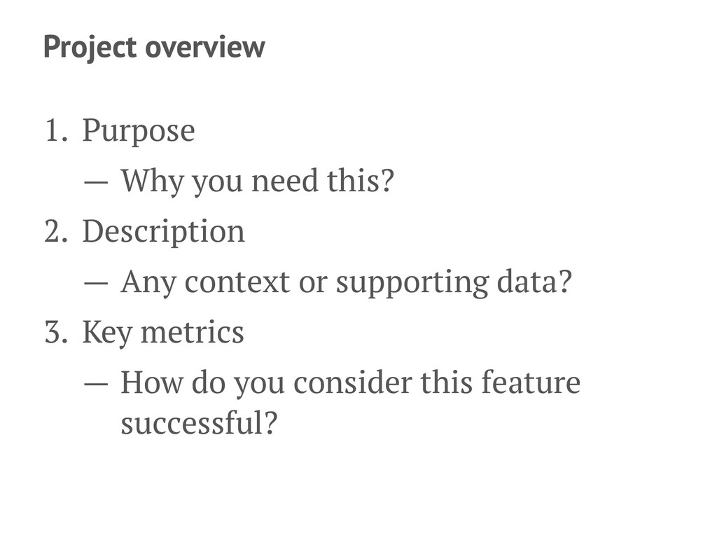 Project overview 1. Purpose — Why you need this...