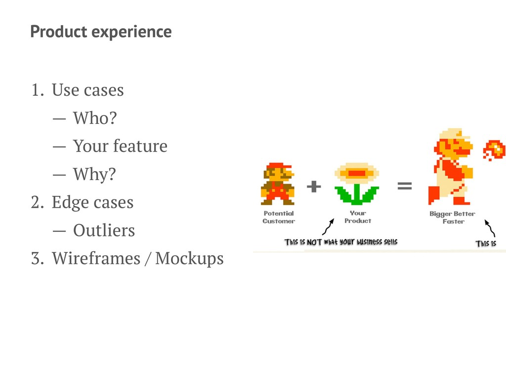 Product experience 1. Use cases — Who? — Your f...