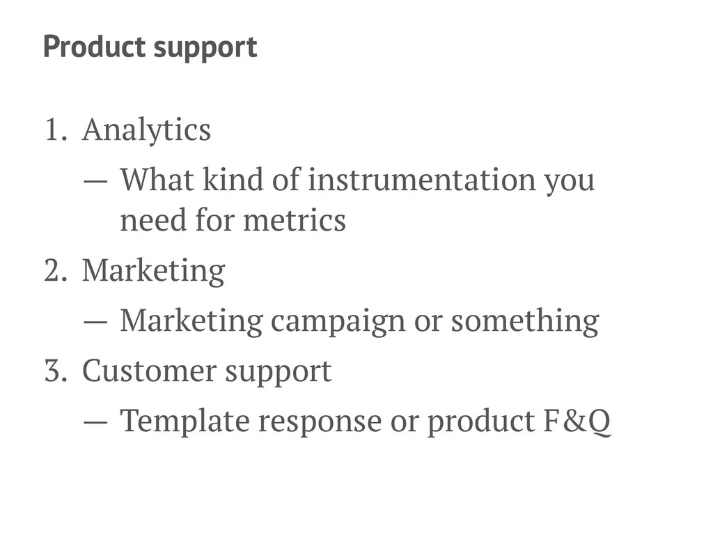 Product support 1. Analytics — What kind of ins...