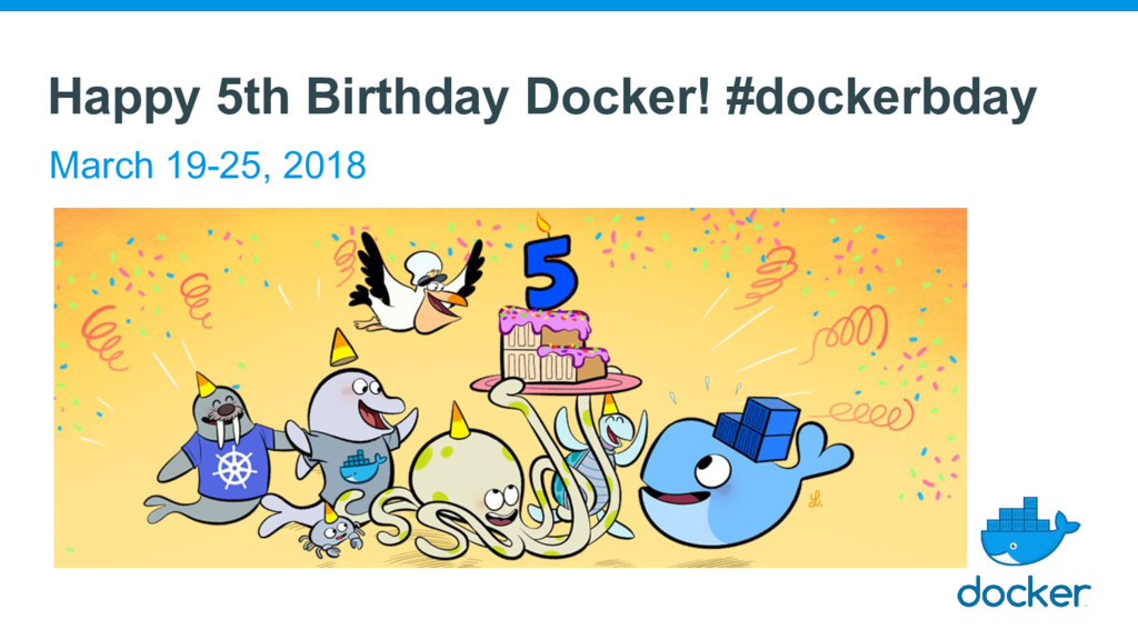 Happy 5th Birthday Docker! #dockerbday March 19...