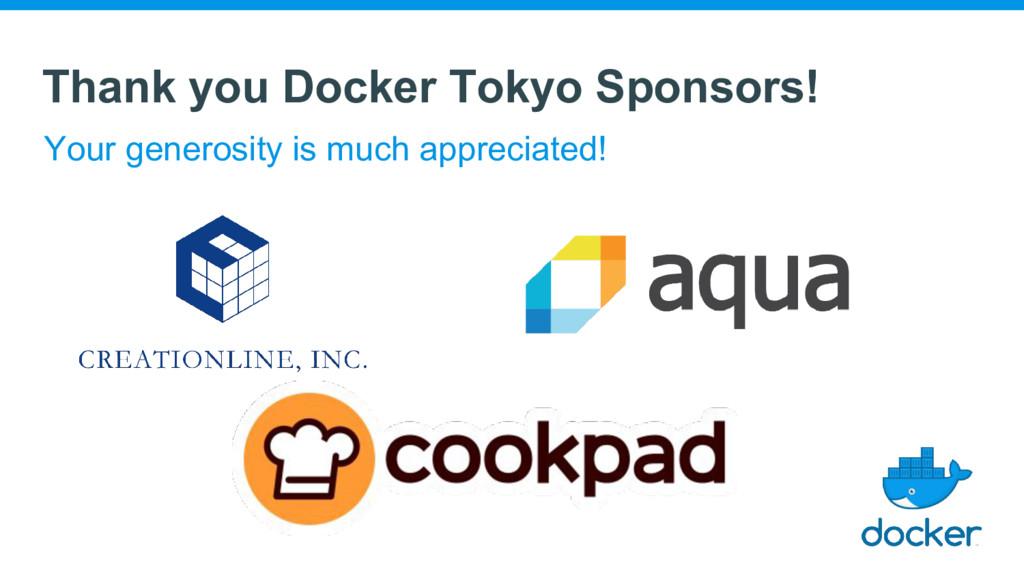 Thank you Docker Tokyo Sponsors! Your generosit...