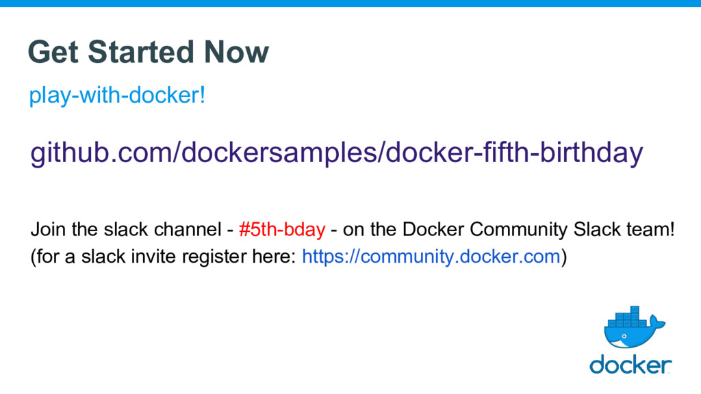 Get Started Now play-with-docker! github.com/do...