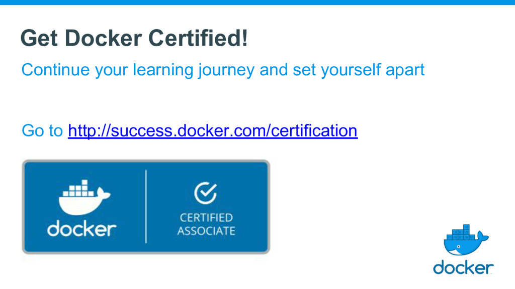 Get Docker Certified! Continue your learning jo...