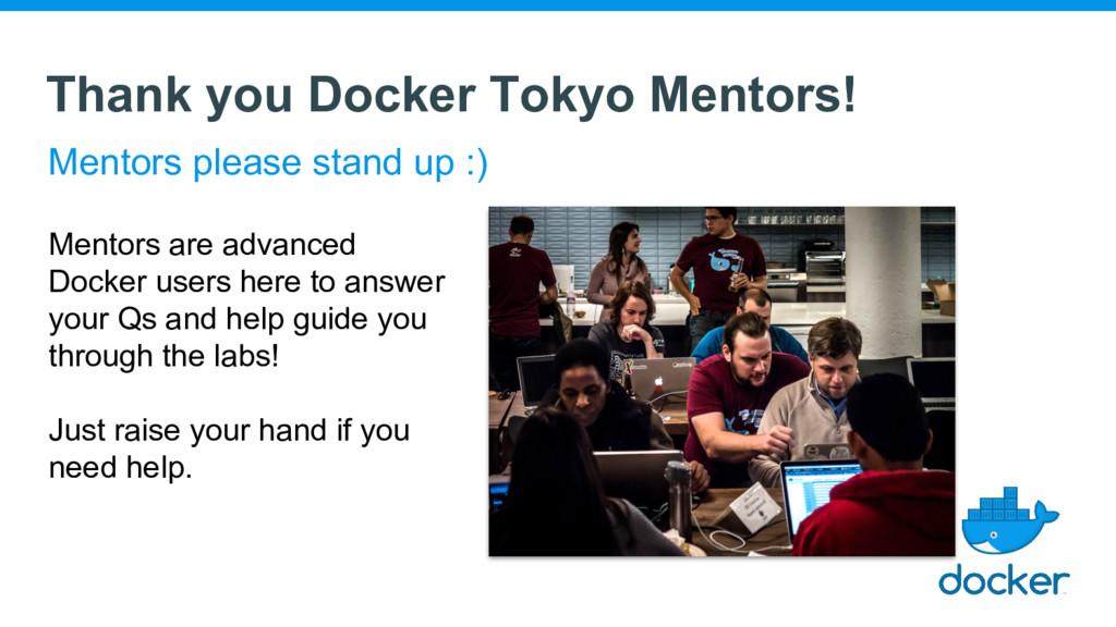 Thank you Docker Tokyo Mentors! Mentors please ...